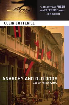 Anarchy and Old Dogs By Cotterill, Colin